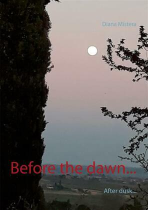 Before the dawn...