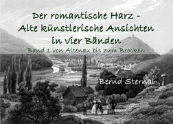 Der romantische Harz - Alte künstlerische Ansichten in vier Bänden