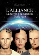 L'Alliance – La terrible occupation Work'nale