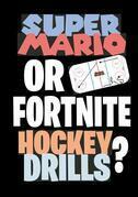 Super Mario or Fortnite Hockey Drills?