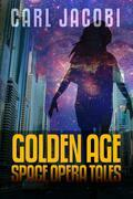 Carl Jacobi: Golden Age Space Opera Tales