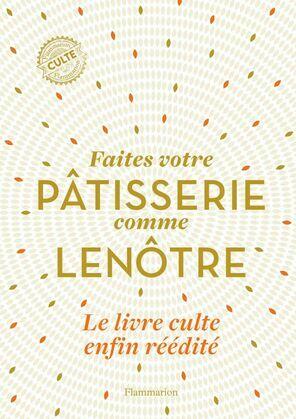 Faîtes votre pâtisserie comme Lenôtre
