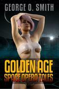 George O. Smith: Golden Age Space Opera Tales