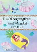 Das Meerjungfrau- und Muschel-DIY-Buch