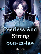 Peerless And Strong Son-in-law