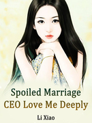 Spoiled Marriage: CEO, Love Me Deeply