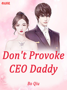 Don't Provoke CEO Daddy