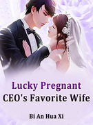 Lucky Pregnant: CEO's Favorite Wife