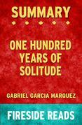 One Hundred Years of Solitude by Gabriel Garcia Marquez: Summary by Fireside Reads