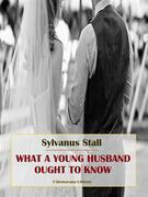 What a Young Husband Ought to Know