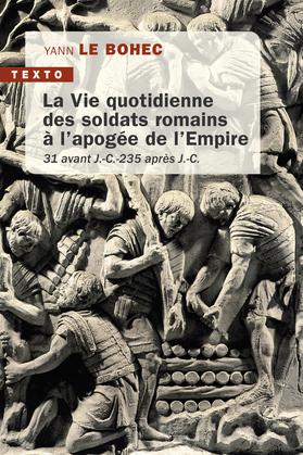 La vie quotidienne des soldats romains à l'apogée de l'empire