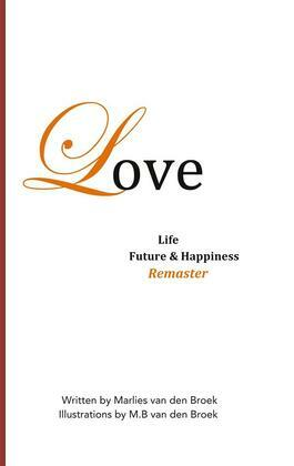 Love, Life, Future and Happiness