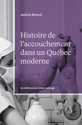 Histoire de l'accouchement dans un Québec moderne