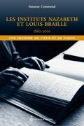 Les instituts Nazareth et Louis-Braille, 1861-2001