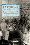 La colonie nantaise de Lac-Mégantic