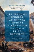 Les français émigrés au Canada pendant la Révolution française et le Consulat