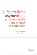 Le fédéralisme asymétrique et les minorités linguistiques et nationales