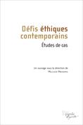 Défis éthiques contemporains. Études de cas