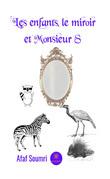 Les enfants, le miroir et Monsieur S