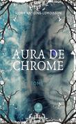 Aura de chrome - Tome 1