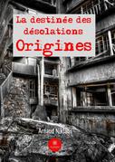 La destinée des désolations - Tome 1