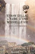 Ethan Dullac, l'aube d'une nouvelle vie