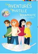 Les aventures de Myrtille la Roukmoute, Tome 2