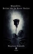 Maudite : Reine de la Rose noire