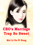 CEO's Marriage Trap So Sweet