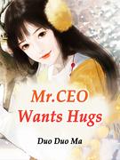 Mr.CEO Wants Hugs