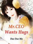 Mr.CEO Wants Hugs