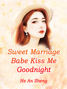 Sweet Marriage: Babe, Kiss Me Goodnight