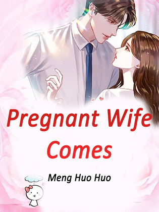 Pregnant Wife Comes