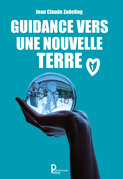 Guidance vers une nouvelle terre - Tome 1