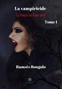 La vampiricide - Tome I