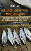 Les saumons ne rêvent pas de remontées mécaniques …