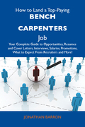 How to Land a Top-Paying Bench carpenters Job: Your Complete Guide to Opportunities, Resumes and Cover Letters, Interviews, Salaries, Promotions, What