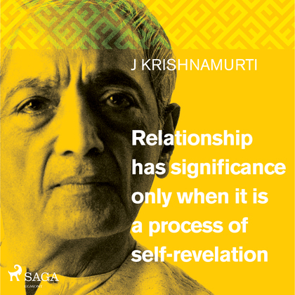 Relationship has significance only when it is a process of self-revelation