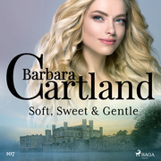 Soft, Sweet & Gentle (Barbara Cartland's Pink Collection 107)
