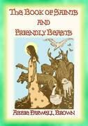 THE BOOK OF SAINTS AND FRIENDLY BEASTS - 20 Legends, Ballads and Stories