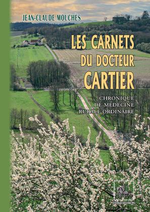Les Carnets du Docteur Cartier (chronique de médecine rurale ordinaire)