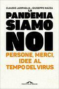 La pandemia siamo noi