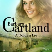 A Golden Lie (Barbara Cartland's Pink Collection 113)