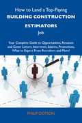 How to Land a Top-Paying Building construction estimators Job: Your Complete Guide to Opportunities, Resumes and Cover Letters, Interviews, Salaries,