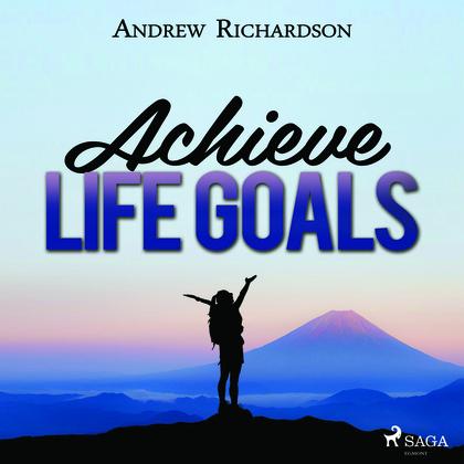 Achieve Life Goals