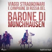 Viaggi straordinari e campagne di Russia del Barone di Munchhausen