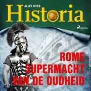 Rome - Supermacht van de oudheid