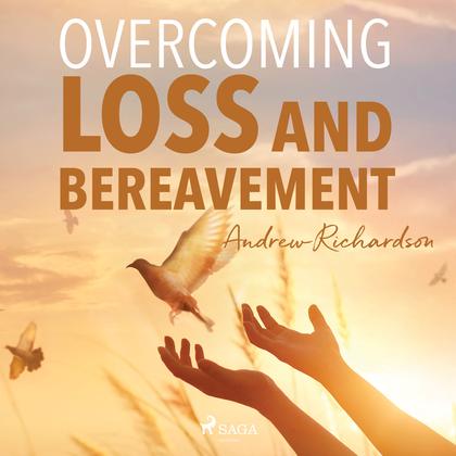 Overcoming Loss and Bereavement
