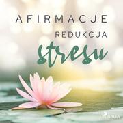 Afirmacje – Redukcja stresu