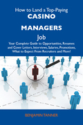 How to Land a Top-Paying Casino managers Job: Your Complete Guide to Opportunities, Resumes and Cover Letters, Interviews, Salaries, Promotions, What